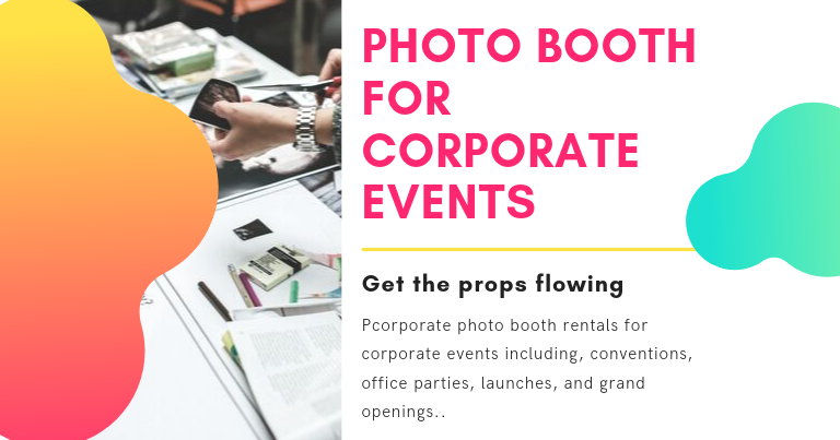 Rent a Photo Booth for Corporate Events in Bay Area ca