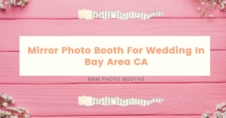 Wedding Photo Booths In Bay Area, CA