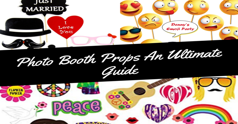 The Ultimate Guide to Photo Booth Props